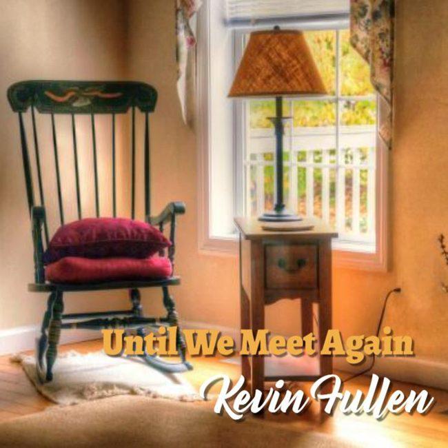 Kevin-Fullen-Until_We_Meet_Again_cover2.jpg